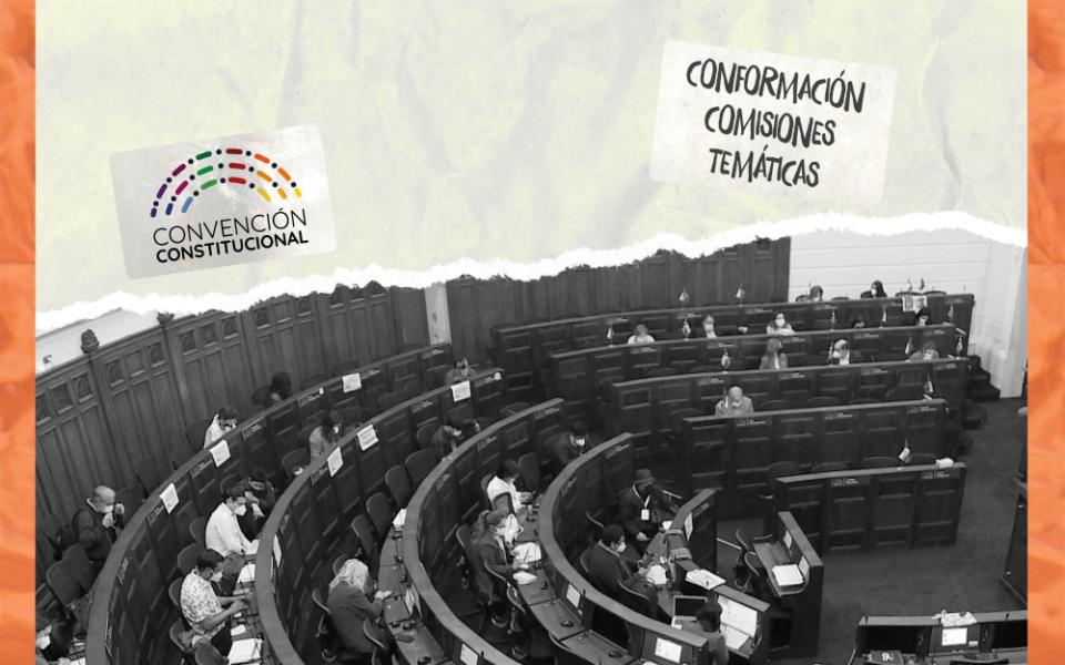 ¿Cómo se van a integrar las Comisiones Temáticas en la Convención Constitucional?